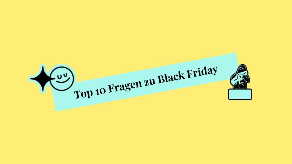 10 Fragen zu Black Friday