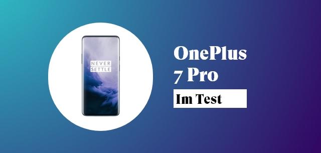 Das OnePlus 7 Pro im Test – was taugt das Handy?