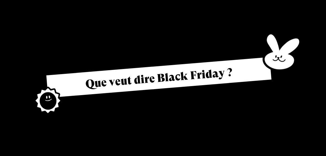 que-veut-dire-black-friday