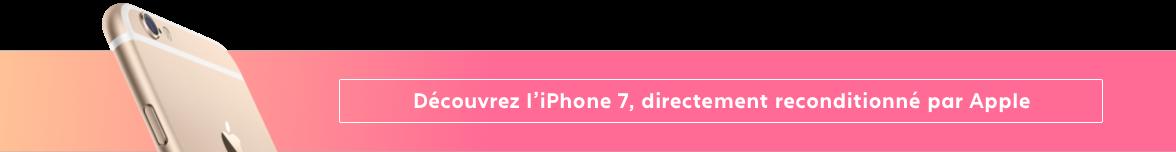 iPhone 7 Reconditionné par Apple