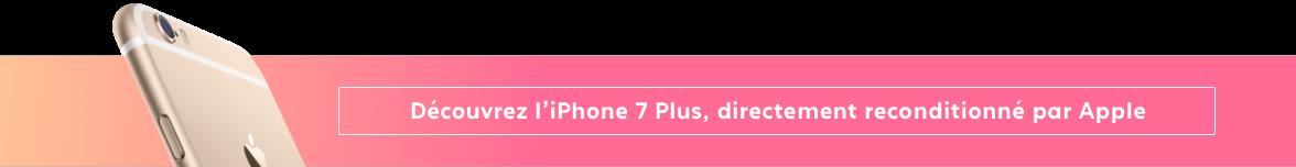 iPhone 7 Plus Reconditionné par Apple