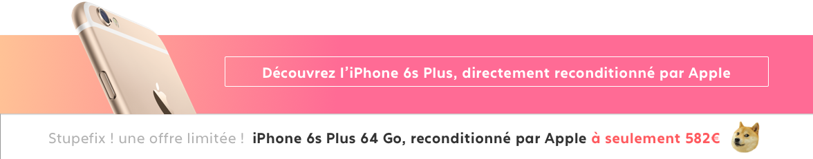 iPhone 6s Plus Reconditionné par Apple